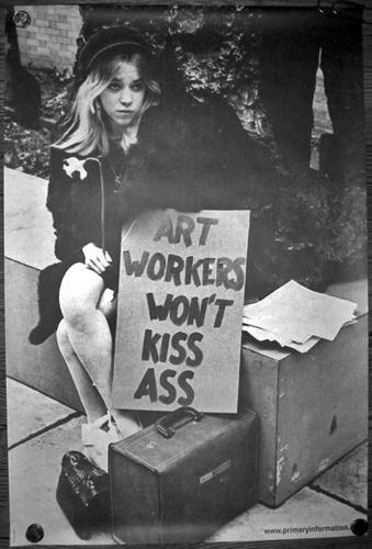 "Art Workers Coalition, ""Art Workers Won't Kiss Ass,"" 1969"